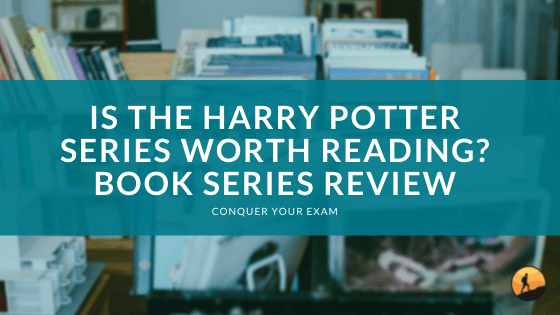 Is the Harry Potter Series Worth Reading? Book Series Review