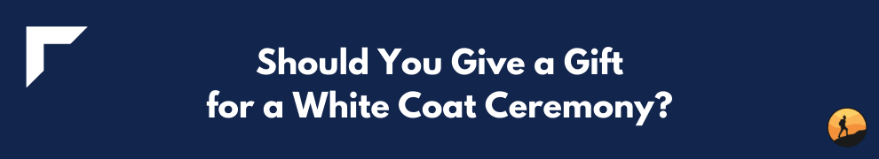 Should You Give a Gift for a White Coat Ceremony?