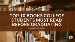 Top 10 Books College Students Must Read Before Graduating