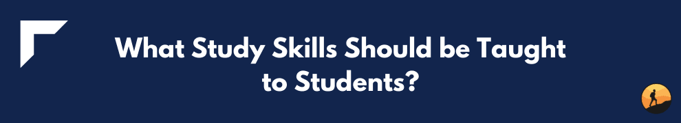 What Study Skills Should be Taught to Students?