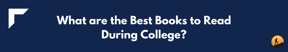 What are the Best Books to Read During College?