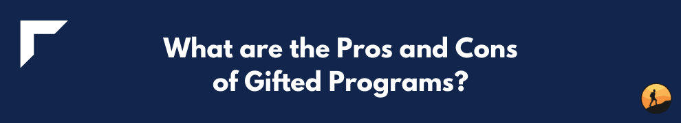 What are the Pros and Cons of Gifted Programs?