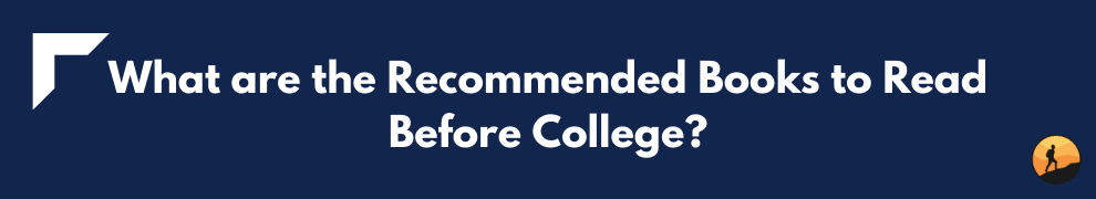 What are the Recommended Books to Read Before College?