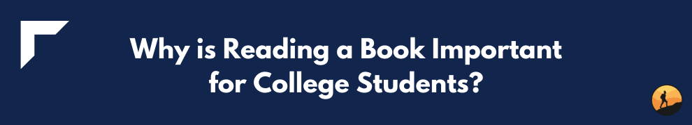 Why is Reading a Book Important for College Students?