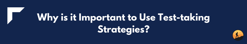 Why is it Important to Use Test-taking Strategies?