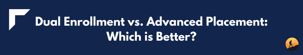 Dual Enrollment vs. Advanced Placement: Which is Better?
