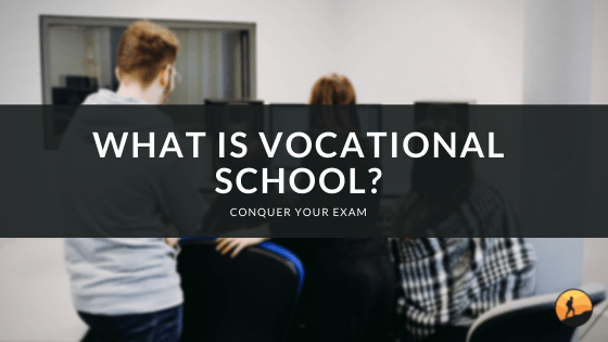 What Is Vocational School?