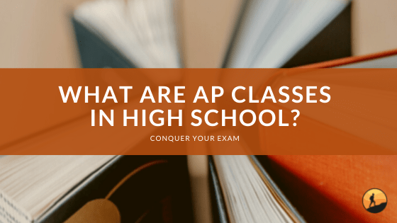 What are AP Classes in High School?