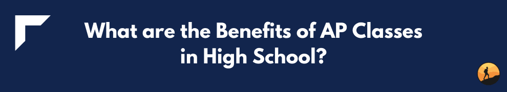 What are the Benefits of AP Classes in High School?