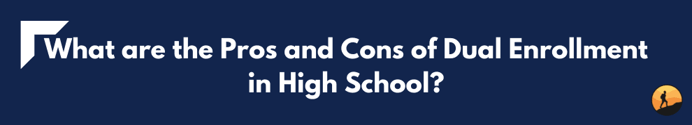 What are the Pros and Cons of Dual Enrollment in High School?