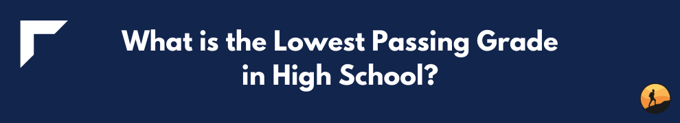 What is the Lowest Passing Grade in High School?