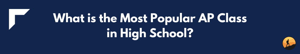 What is the Most Popular AP Class in High School?