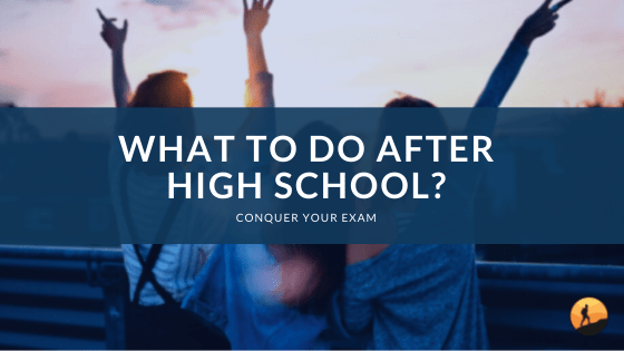 What to Do After High School?